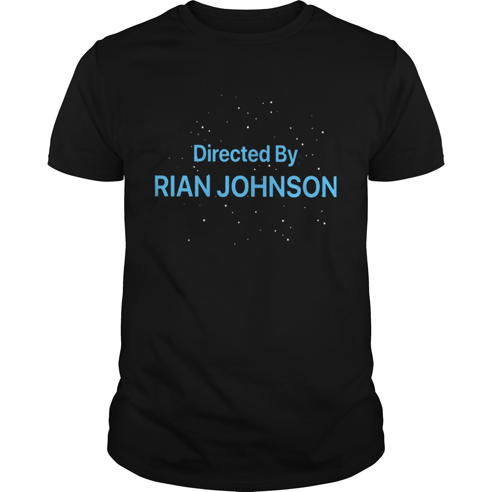 Directed By Rian Johnson  Unisex