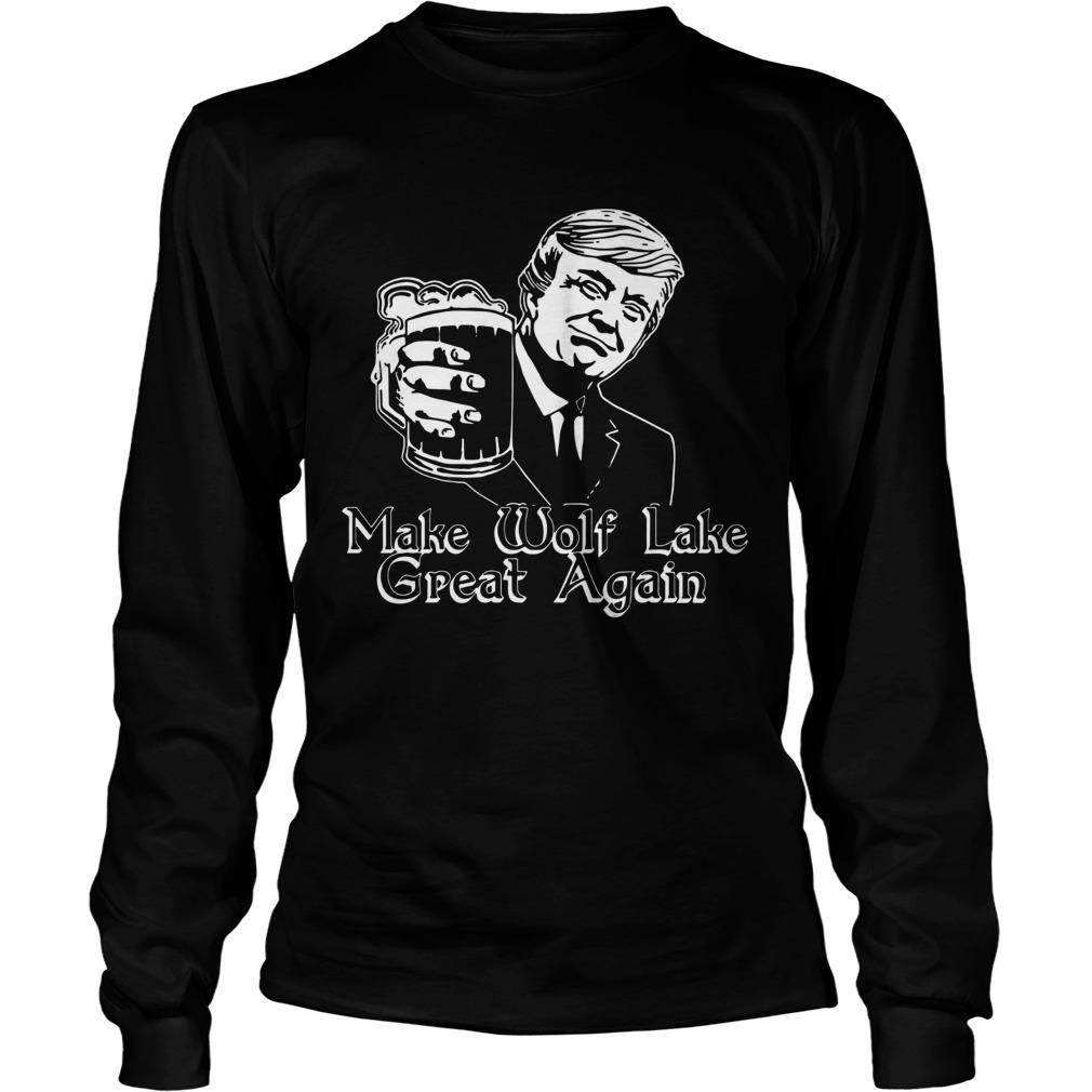 Trump Make Wolf Lake Great Again  LongSleeve