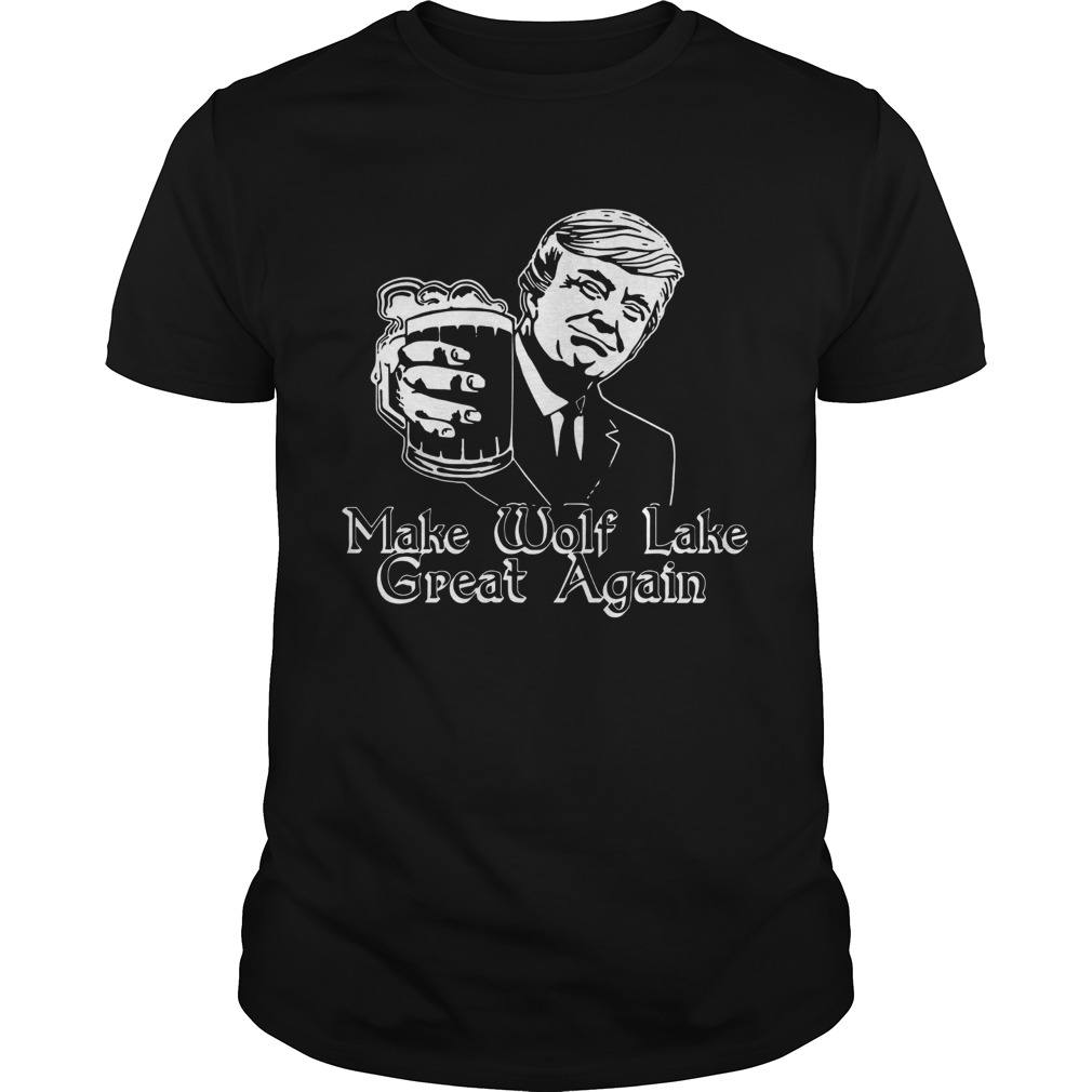 Trump Make Wolf Lake Great Again  Unisex