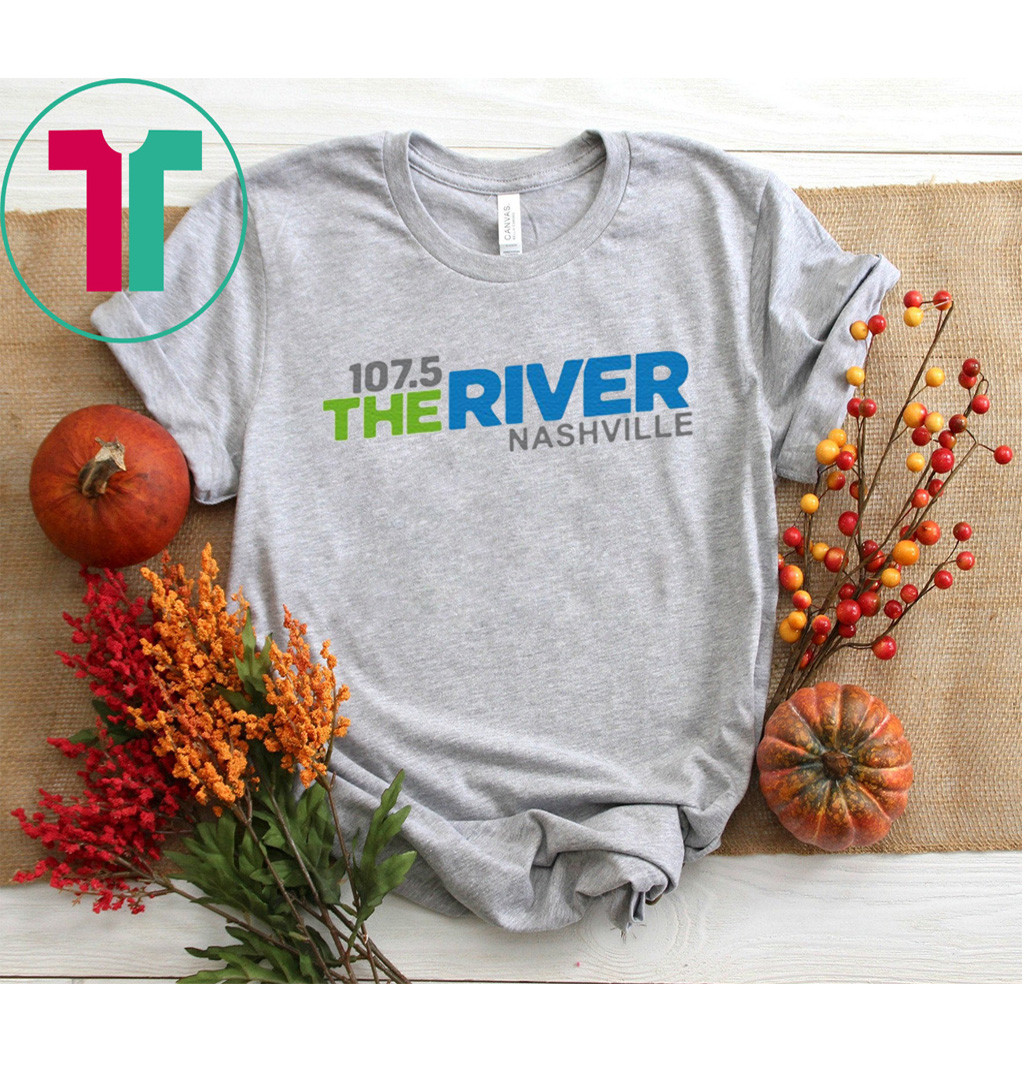 107 5 The River Nashville Shirt