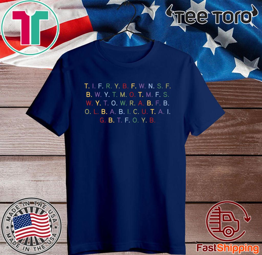 #TIFRYBFWNSFB T I F R Y B F W N S F B T-Shirt