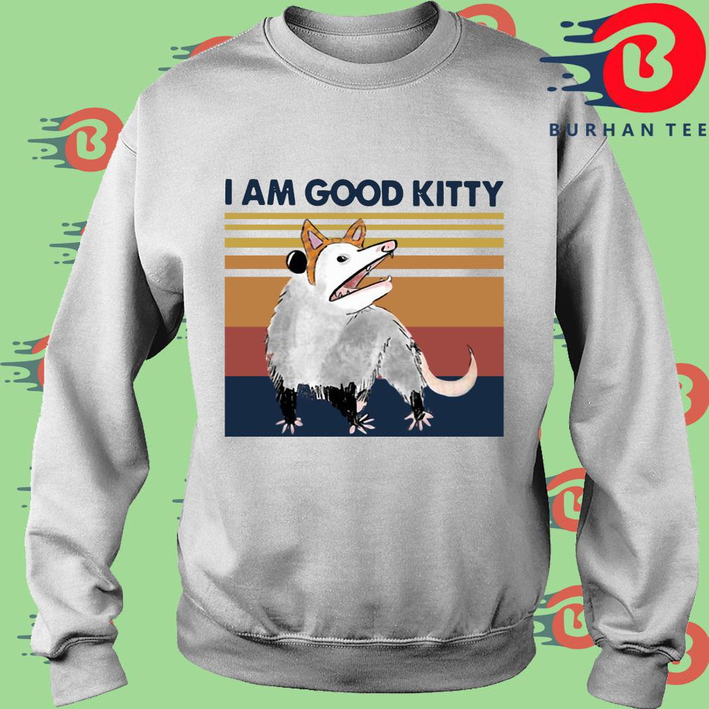 Opossum I Am Good Kitty Vintage Shirt trang Sweater