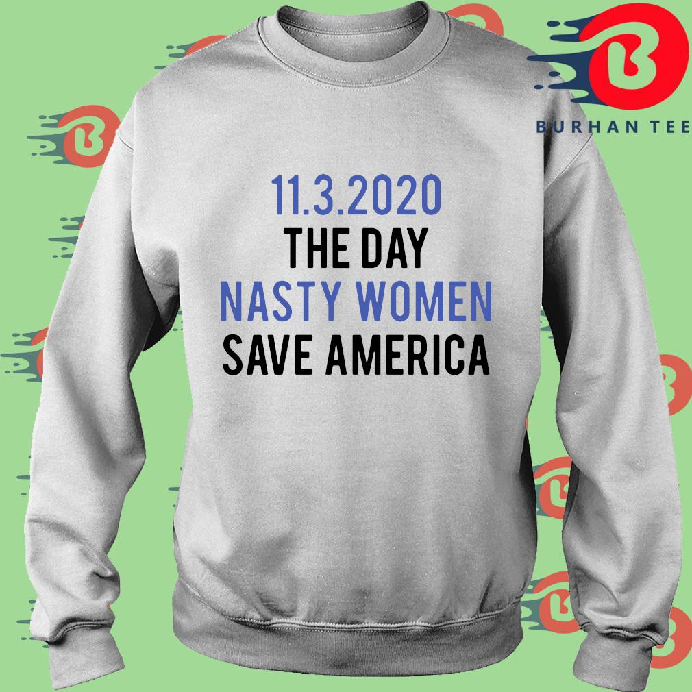 11 3 2020 the day nasty women save America s trang Sweater
