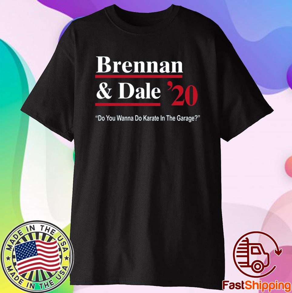 Brennan And Dale 2020 Shirt