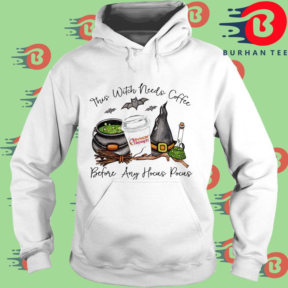 Dunkin' Donuts this witch needs coffee before any Hocus Pocus s trang Hoodie