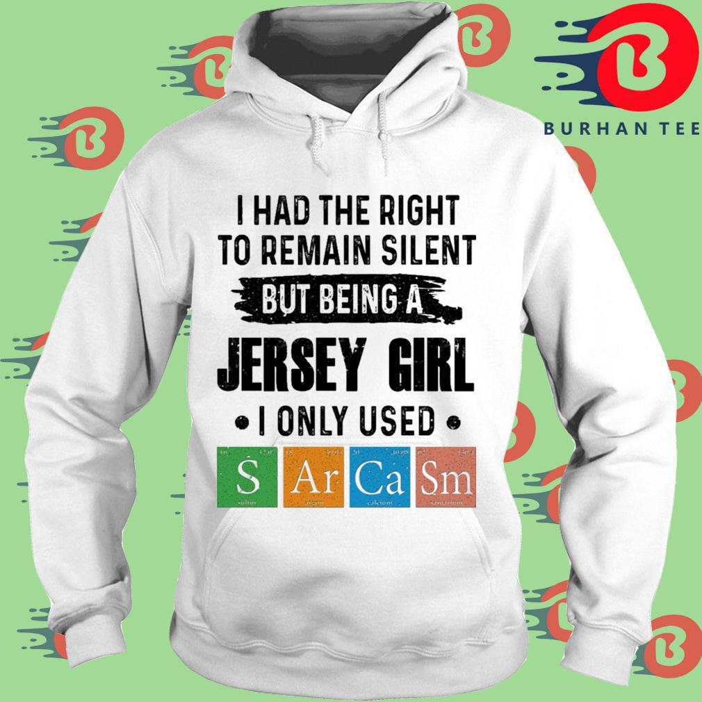 I had the right to remain silent but being a Jersey girl I only used sarcasm s trang Hoodie