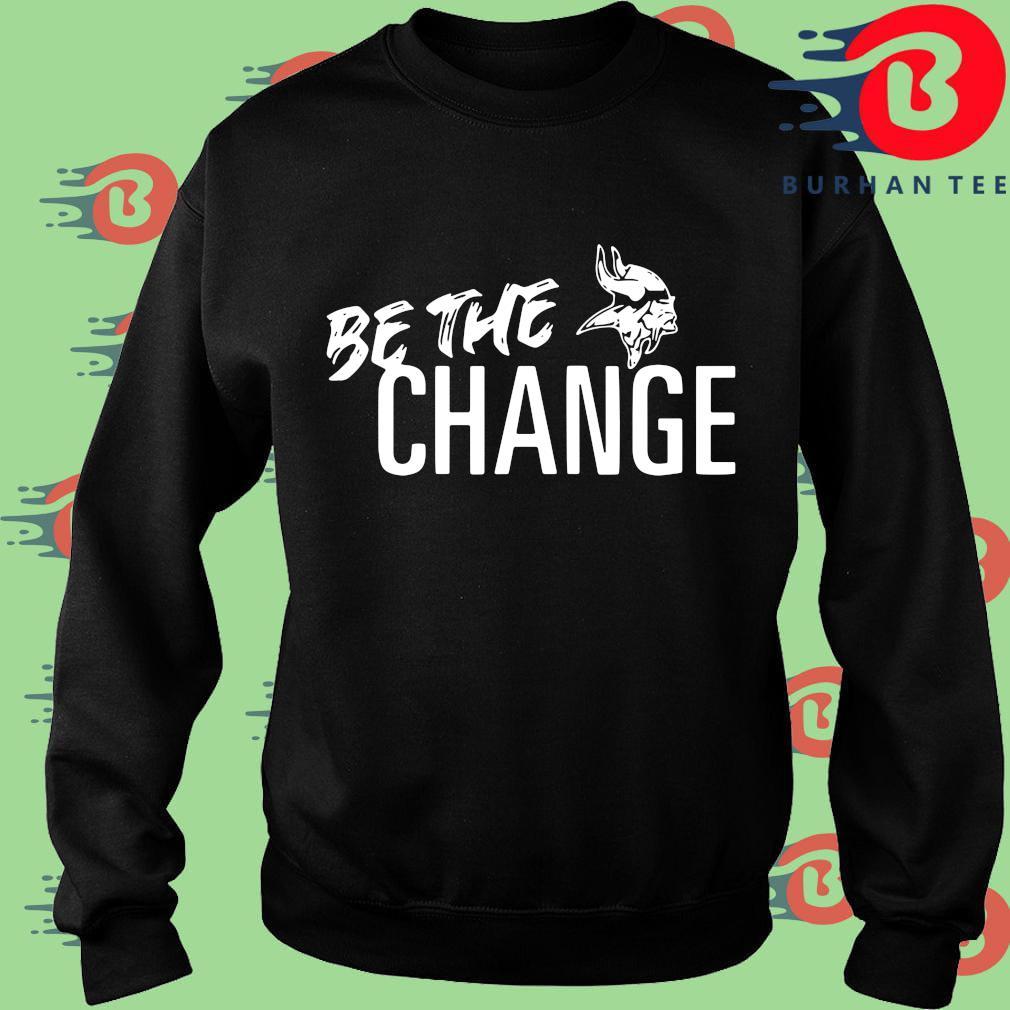 Minnesota Vikings be the change s Sweater