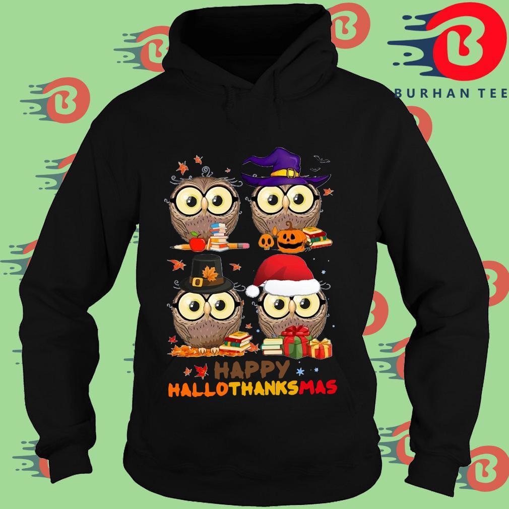 Owl happy hallothanksmas s Hoodie
