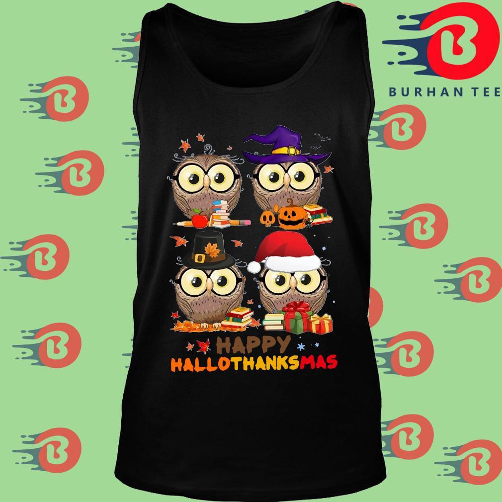 Owl happy hallothanksmas s Tank top