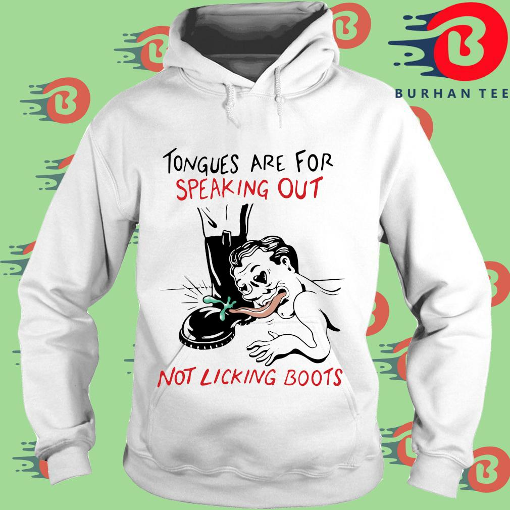 Tongues are for speaking out not linking boots s trang Hoodie