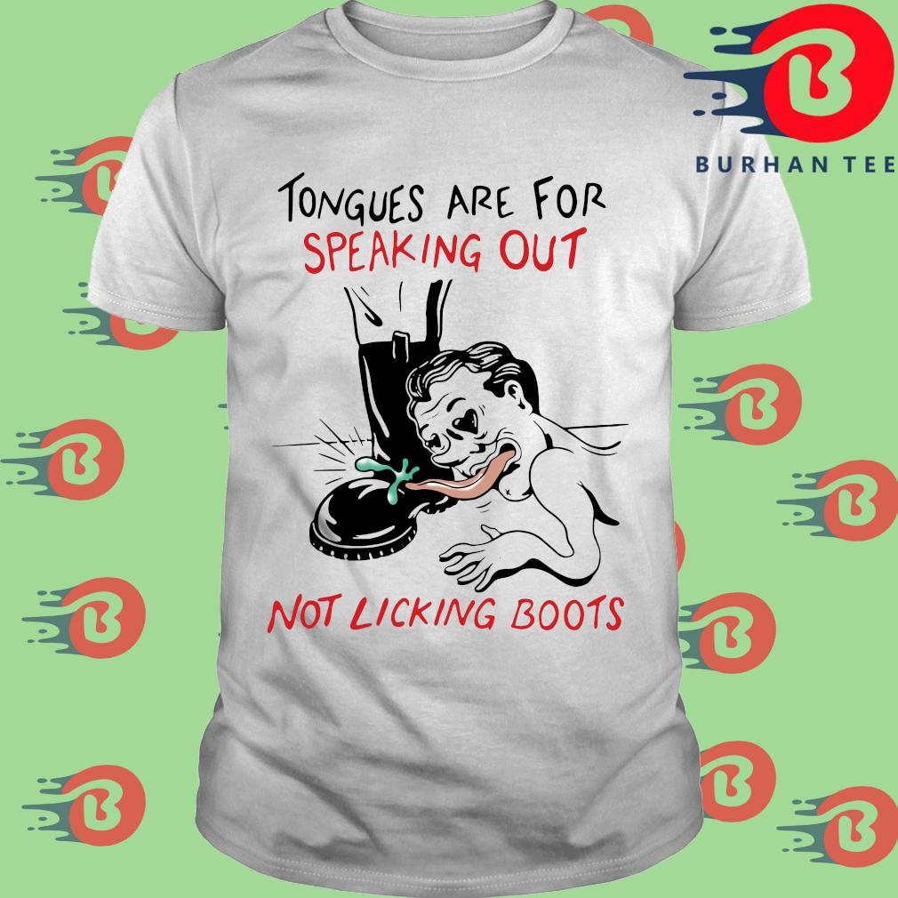 Tongues are for speaking out not linking boots shirt