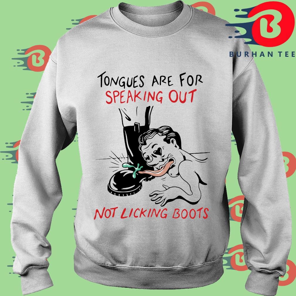 Tongues are for speaking out not linking boots s trang Sweater