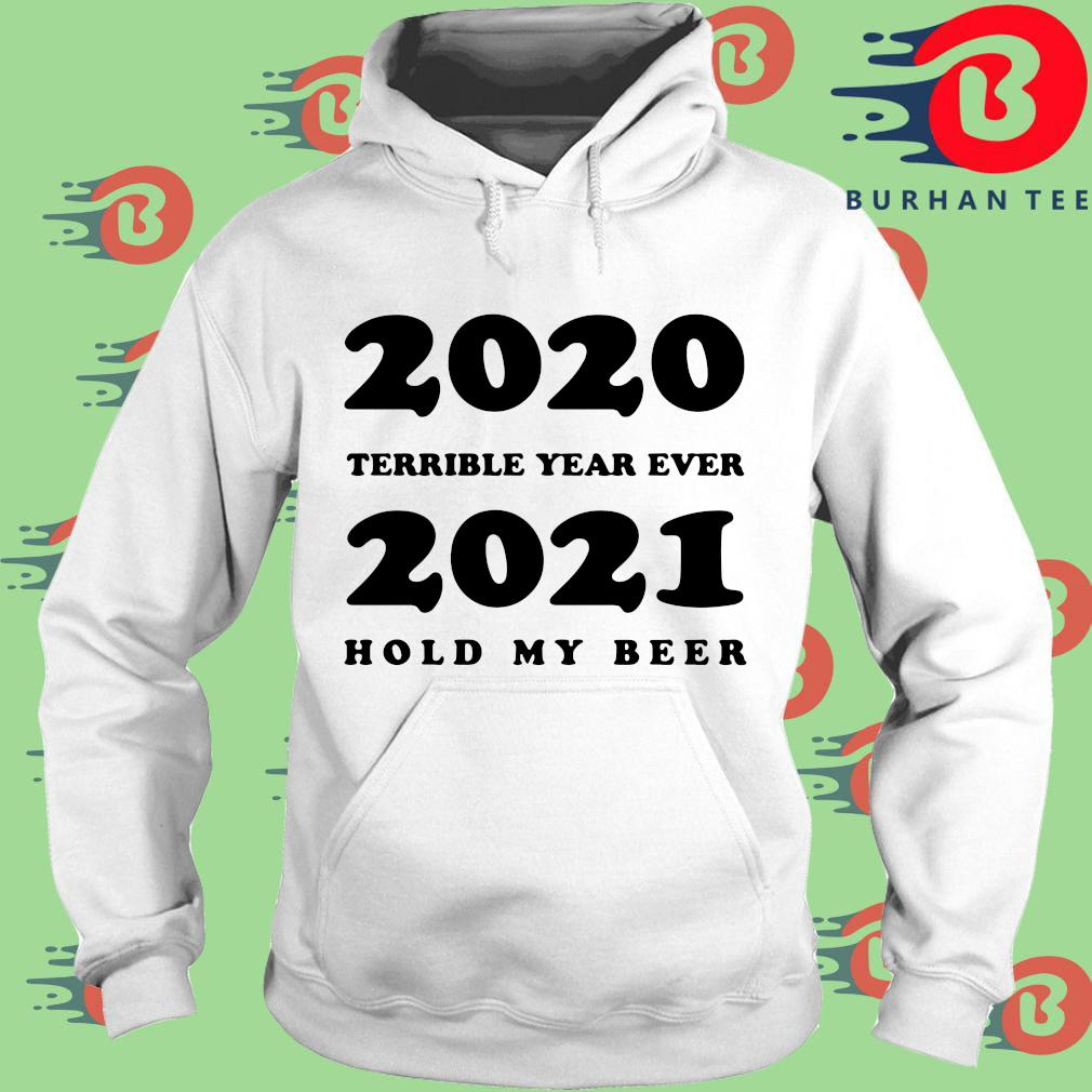 2020 terrible year ever 2021 hold my beer s trang Hoodie
