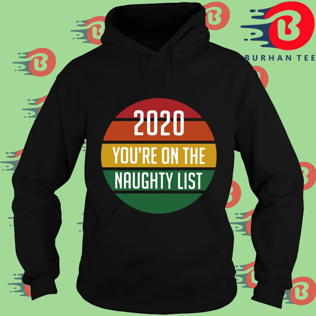 2020 you're on the naughty list vintage s Hoodie