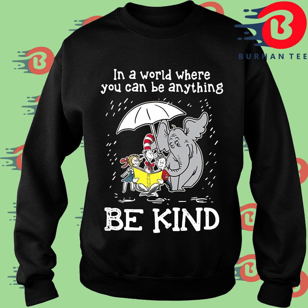 Horton Hears a Who Dr Seuss in a world where you can be anything be kind s Sweater