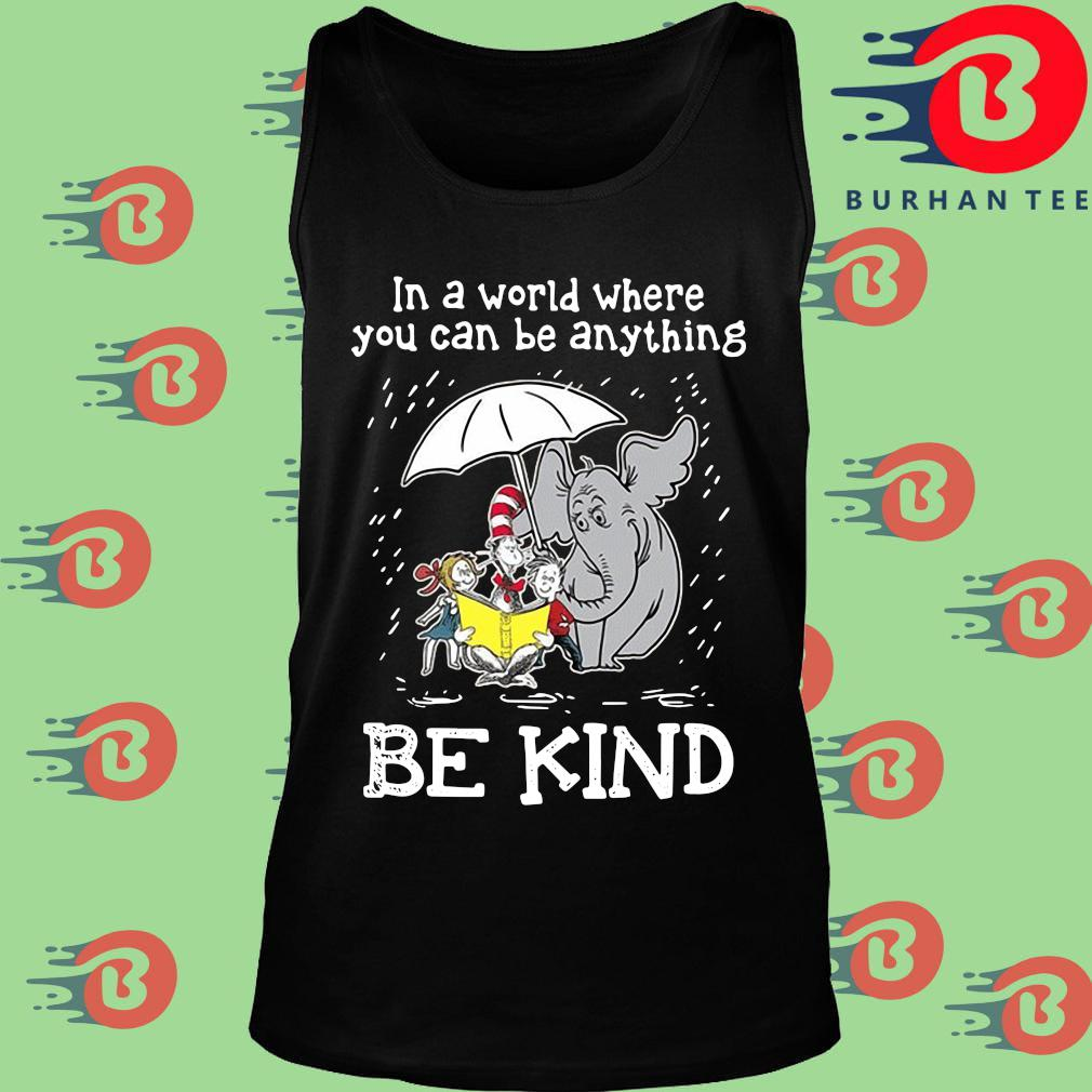 Horton Hears a Who Dr Seuss in a world where you can be anything be kind s Tank top