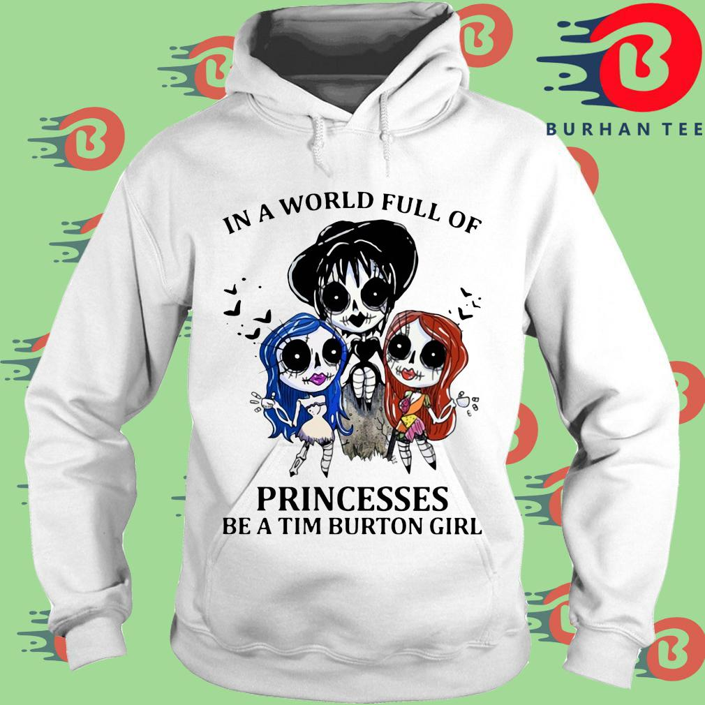 In a world full of Princesses be a Tim Burton girl s trang Hoodie