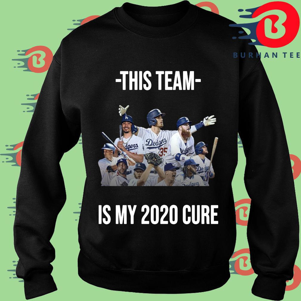 Los Angeles Dodgers this team is my 2020 cure shirt