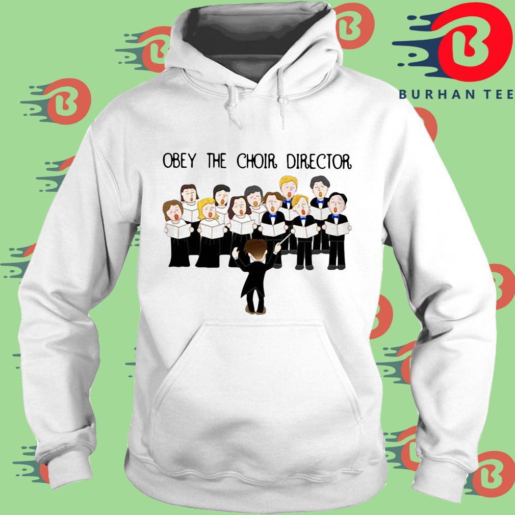 Obey The Choir Director Shirt trang Hoodie