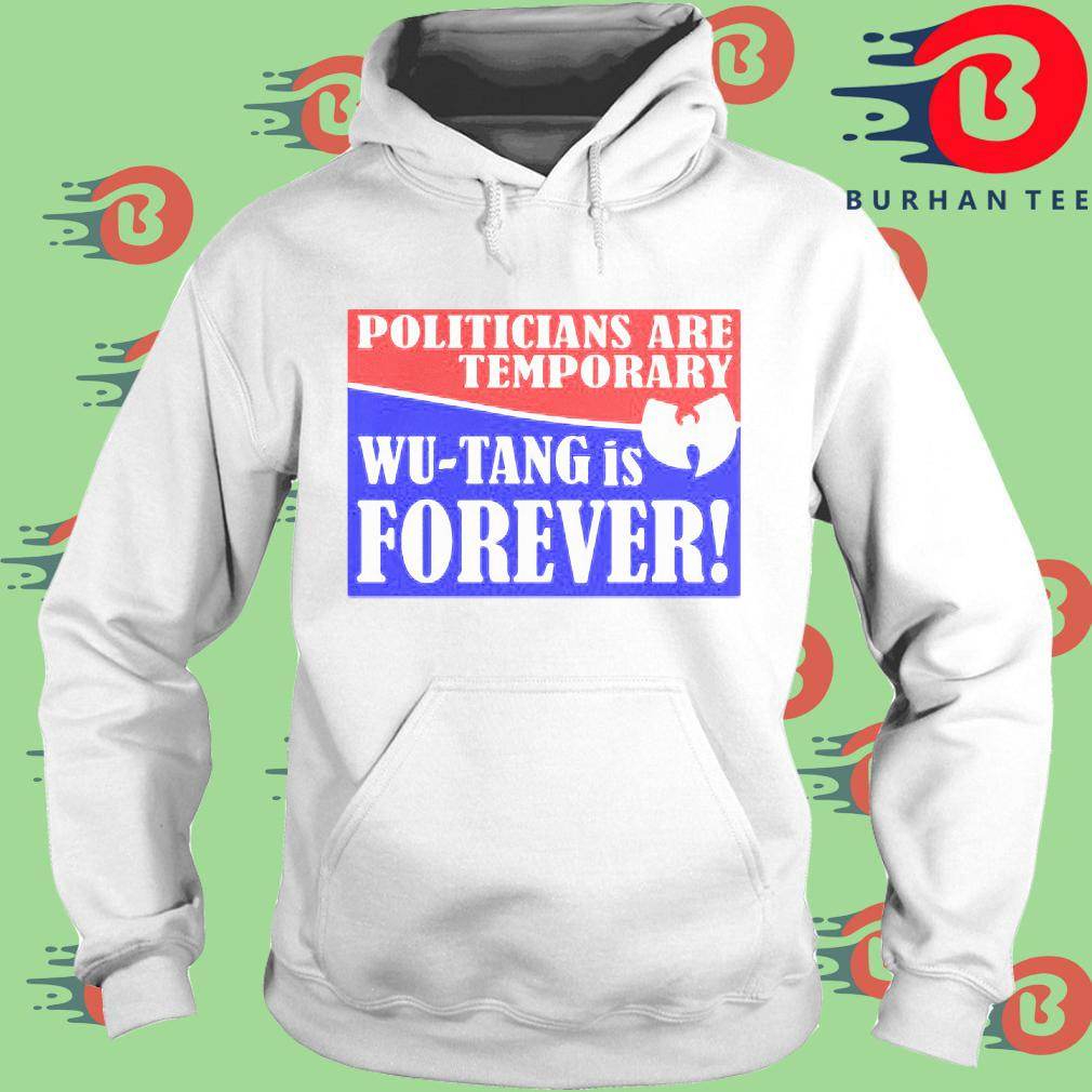 Politicians are temporary Wu-tang is forever s trang Hoodie