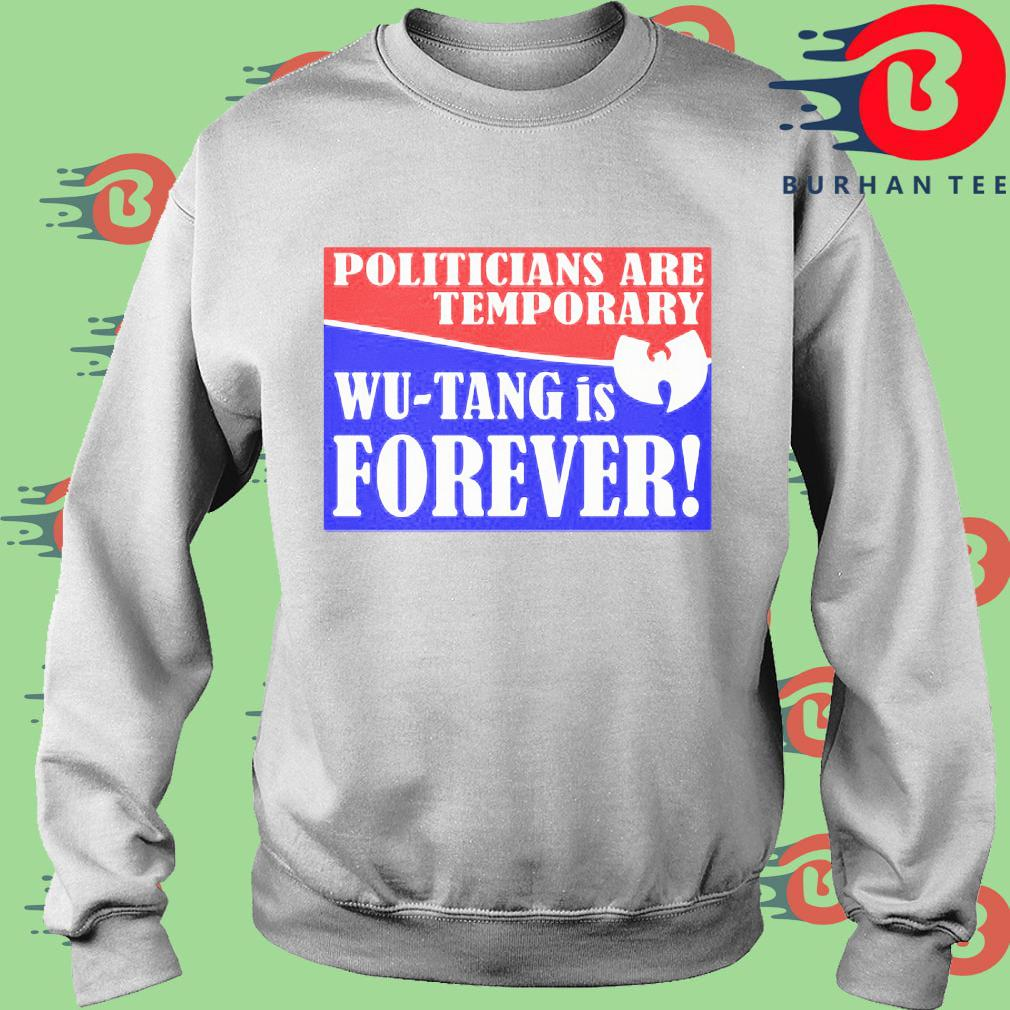 Politicians are temporary Wu-tang is forever s trang Sweater