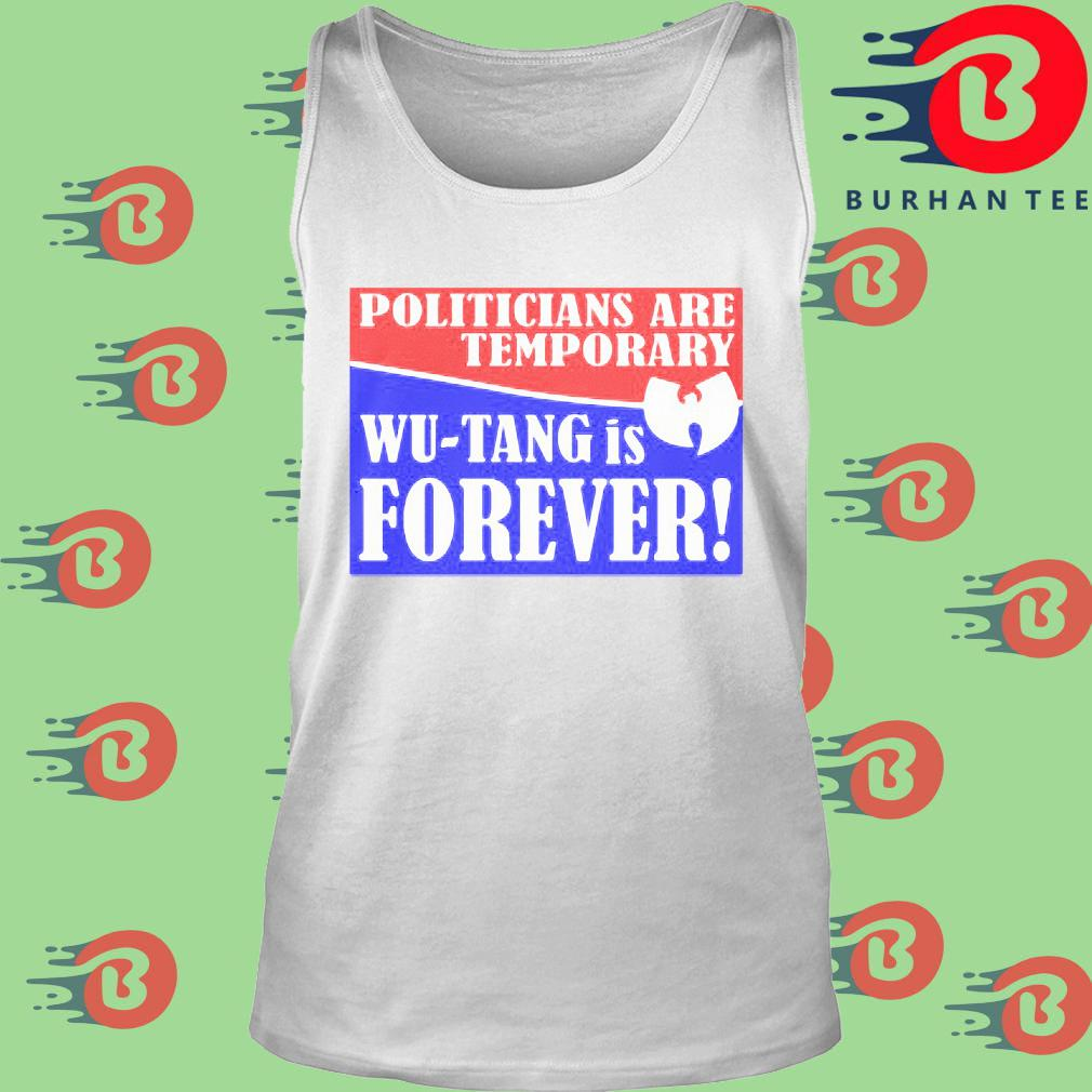 Politicians are temporary Wu-tang is forever s trang Tank top