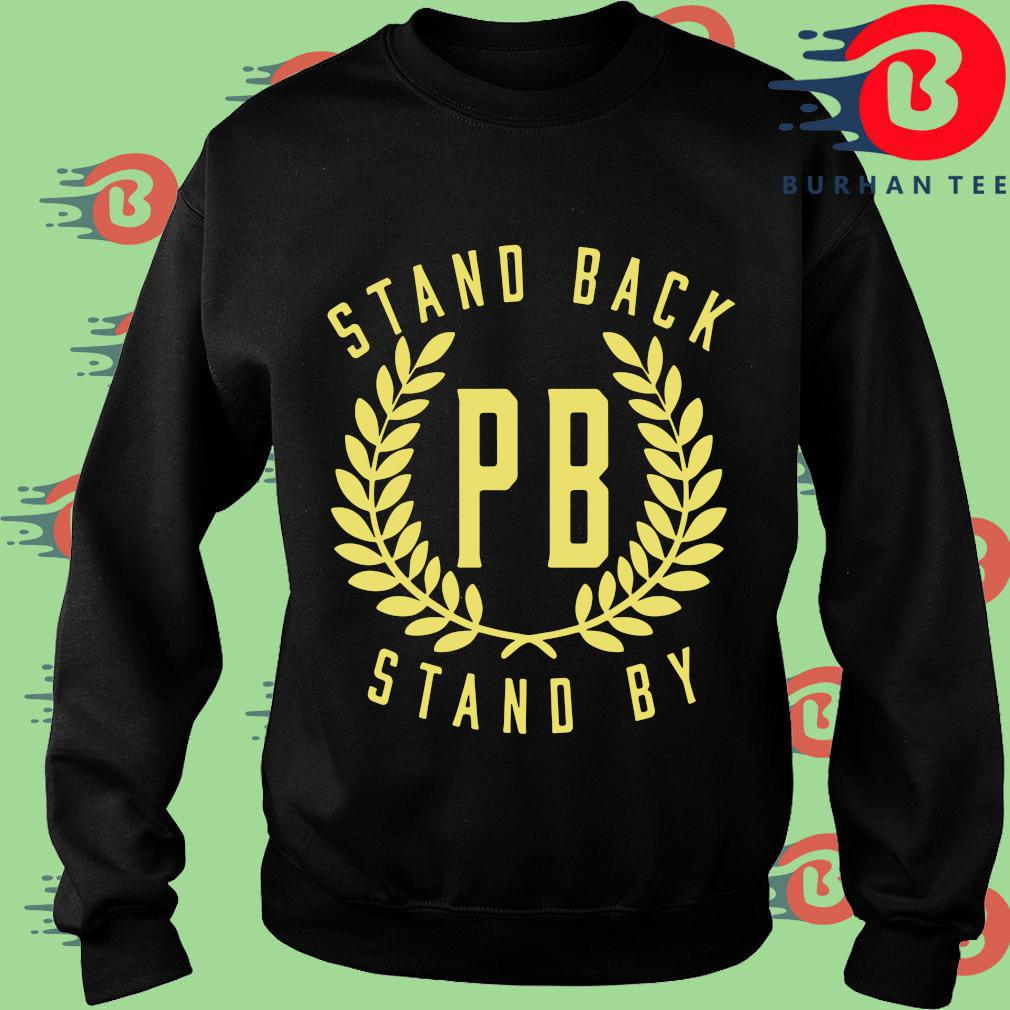 Proud Boys Stand Back Stand By Shirt Sweater