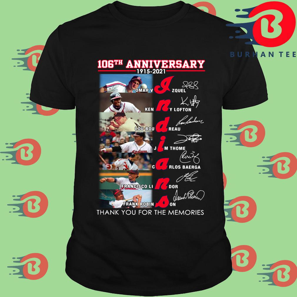 106th anniversary 1915 2021 Indians signatures thank you for the memories s Shirt