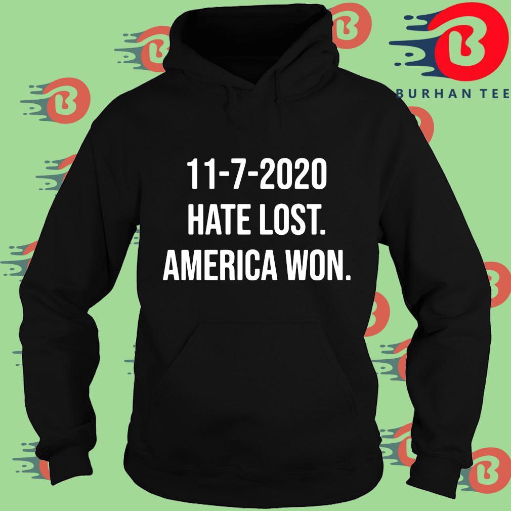 11-7-2020 hate lost America won s Hoodie