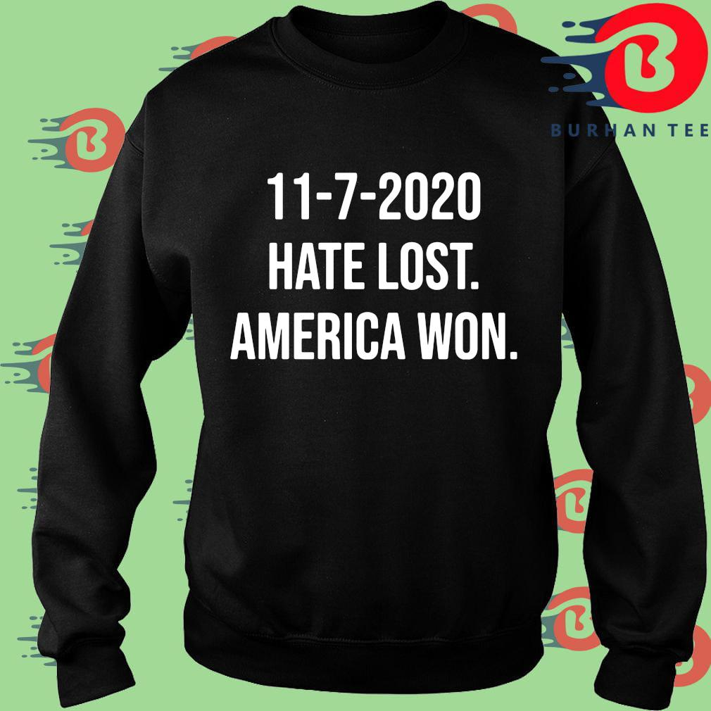 11-7-2020 hate lost America won shirt