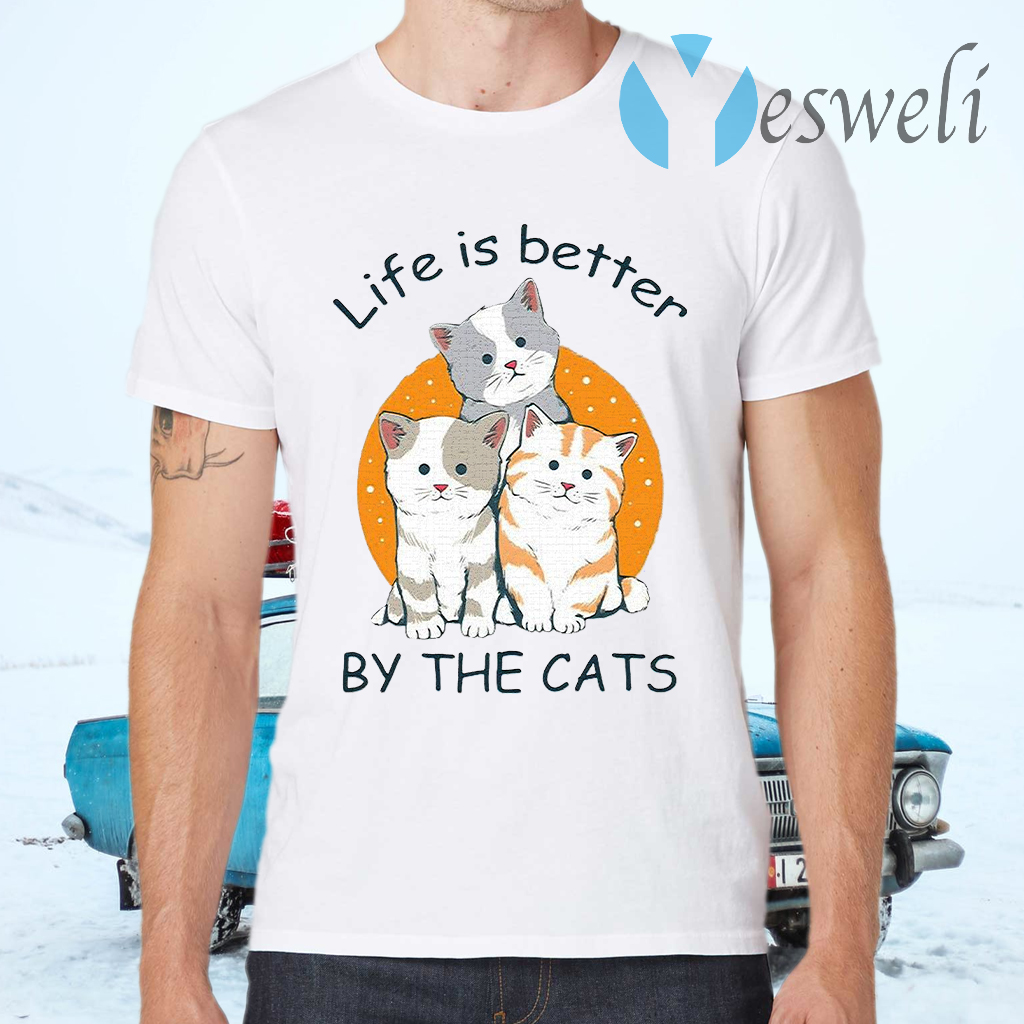 Life Is Better by The Cats T-Shirts