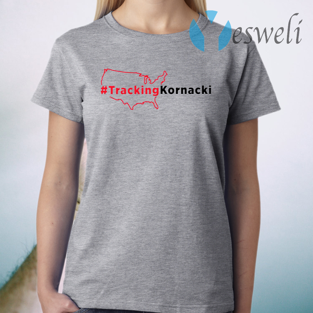 #Trackingkornacki T-Shirt