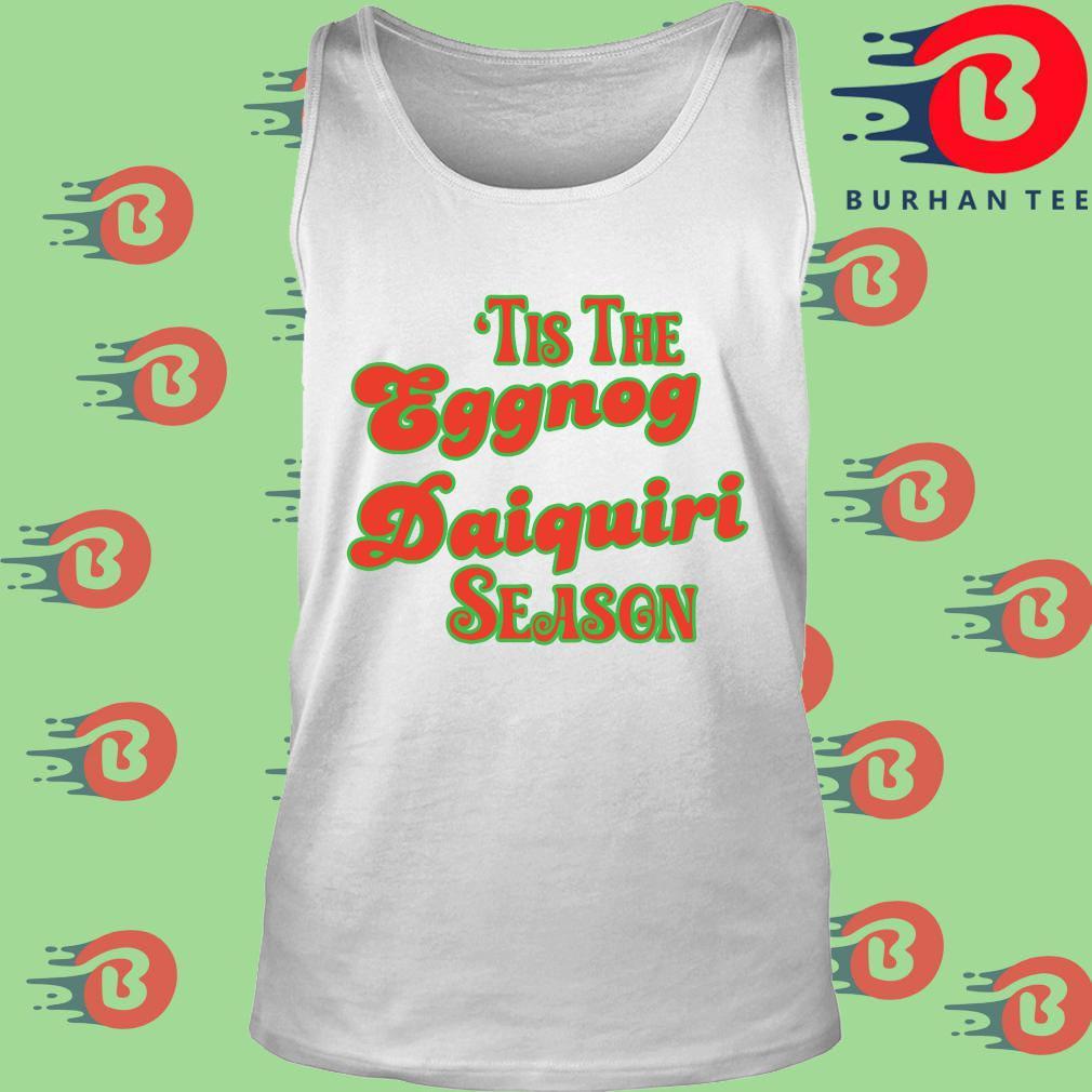 'Tis the eggnog daiquiri season s trang Tank top