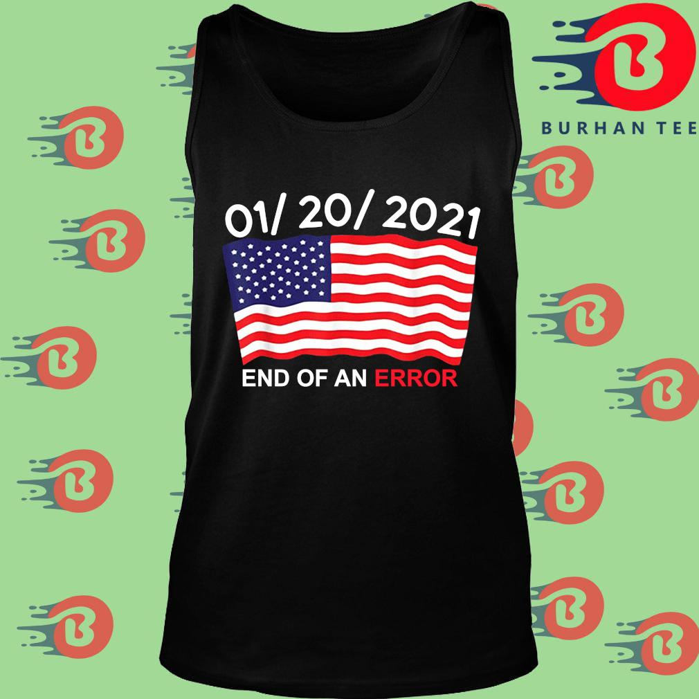 01 20 2021 end of an error American s Tank top