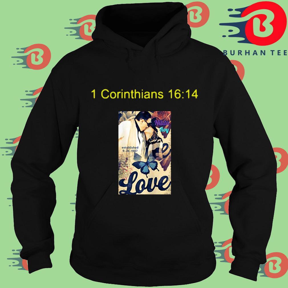 1 corinthians 16 14 love s Hoodie