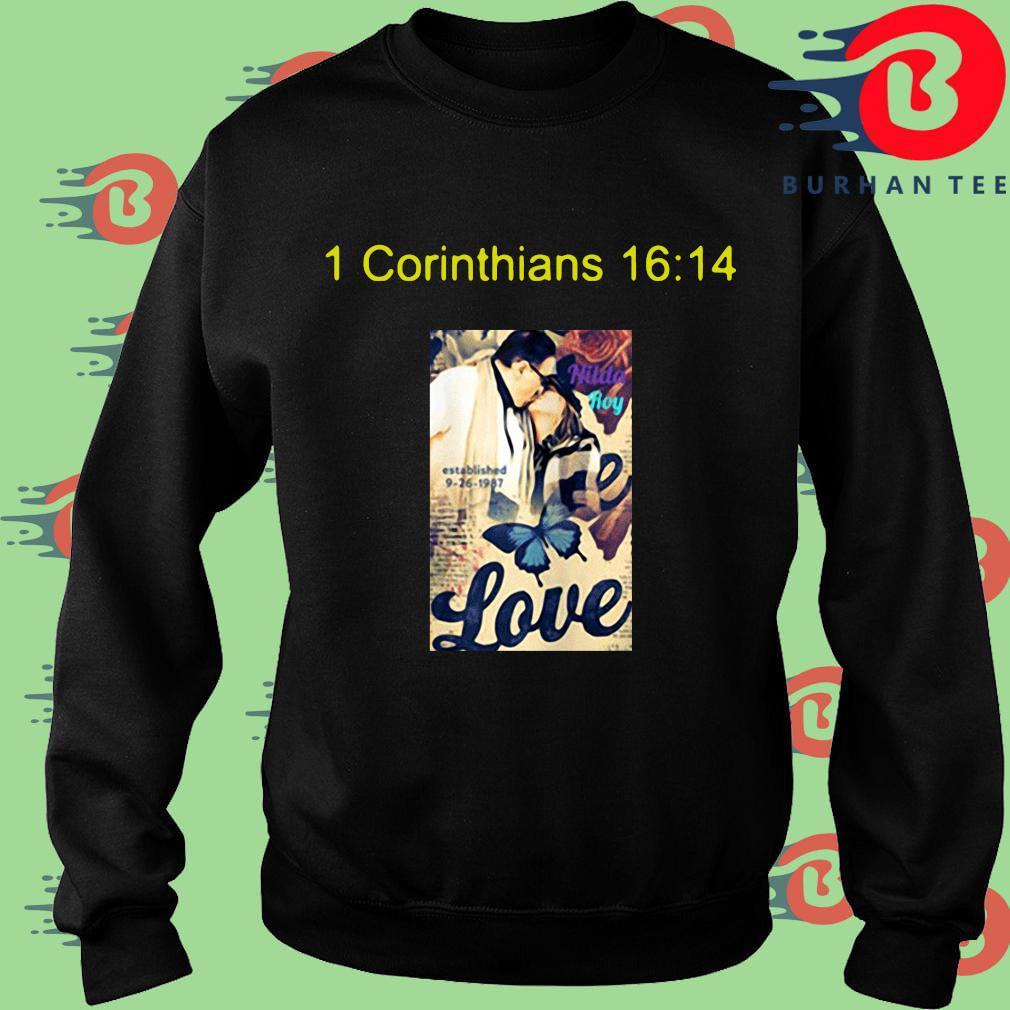 1 corinthians 16 14 love s Sweater