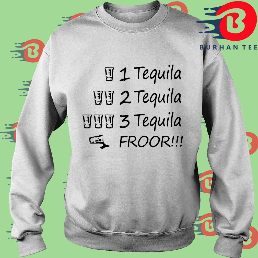 1 tequila 2 tequila 3 tequila froor s trang Sweater