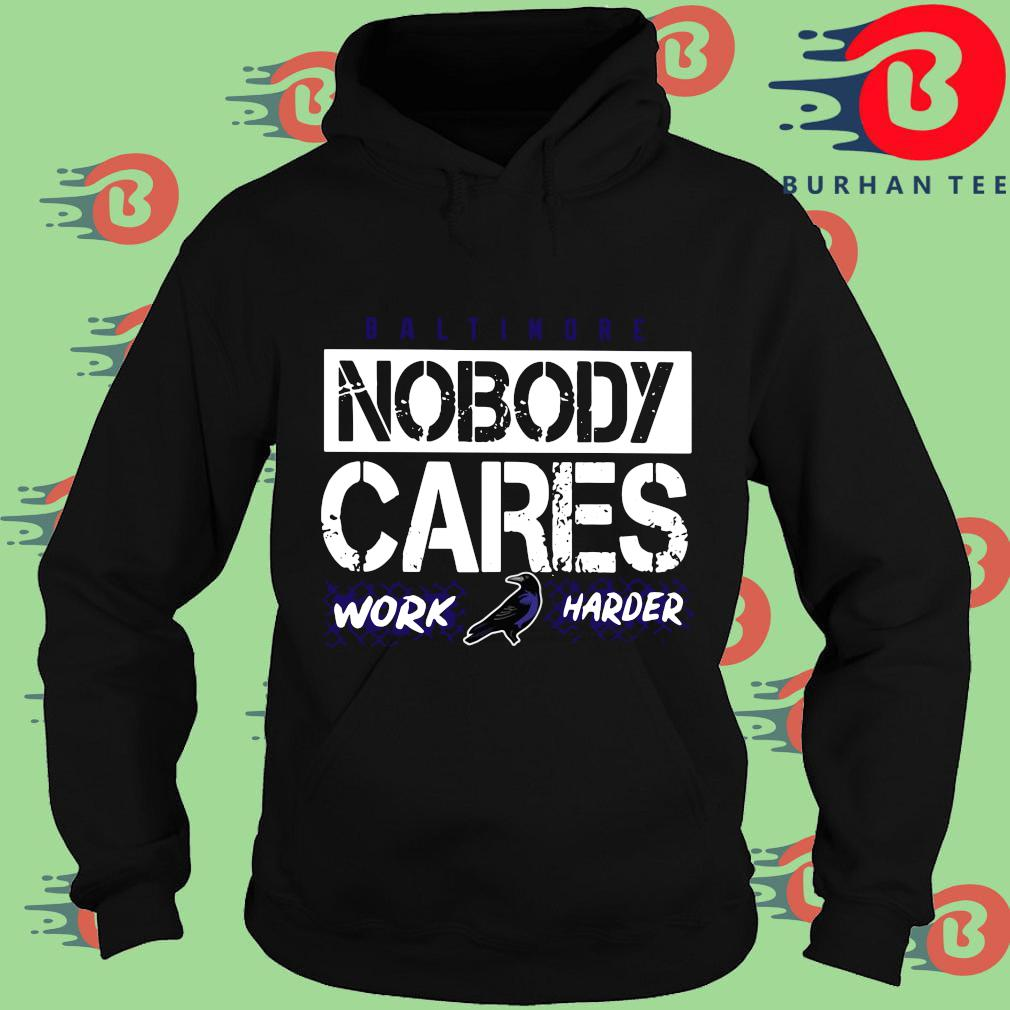 Baltimore Ravens nobody cares work harder s Hoodie