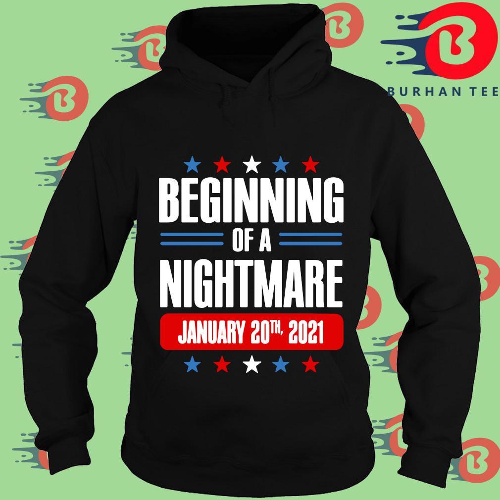 Beginning of a nightmare january 20th 2021 s Hoodie