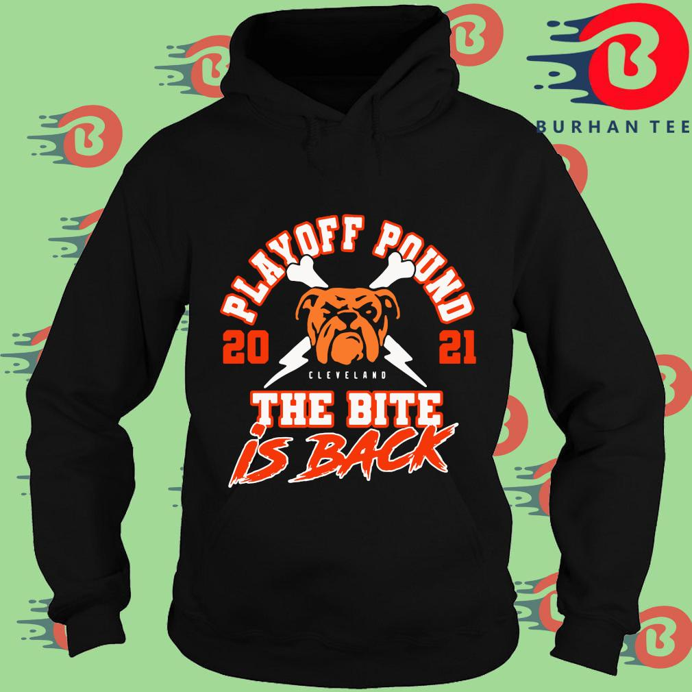 Cleveland Browns playoff pound 2021 the bite is back s Hoodie