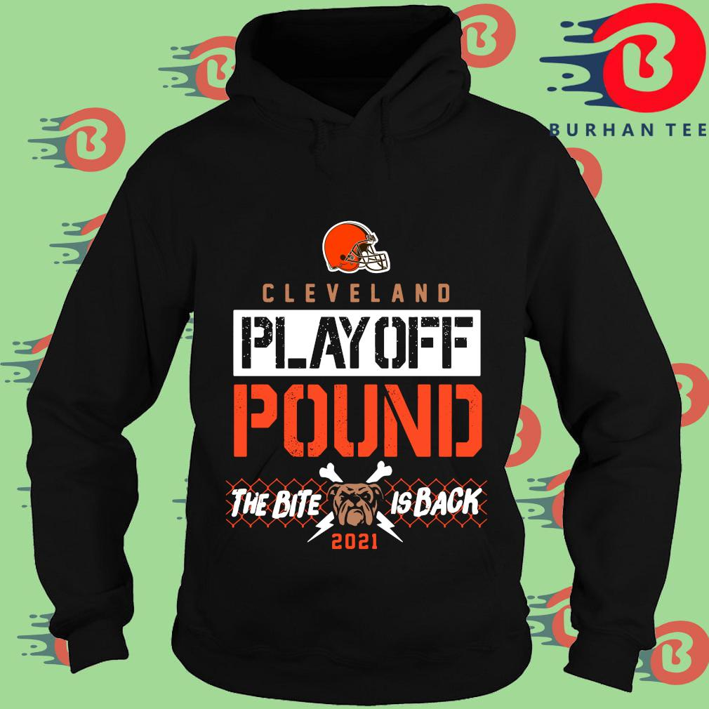 Funny Cleveland Browns playoff pound the bite is back 2021 s Hoodie