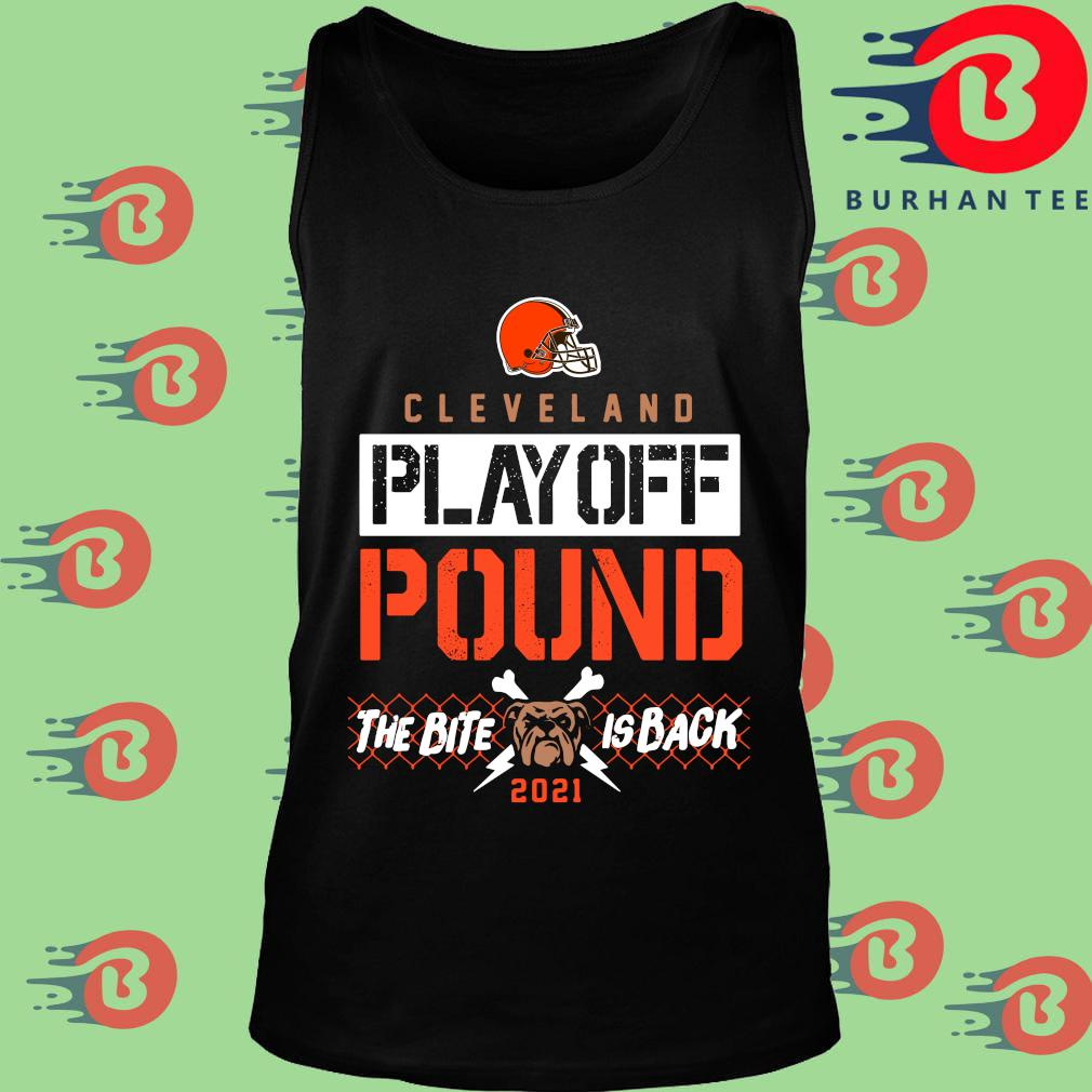 Funny Cleveland Browns playoff pound the bite is back 2021 s Tank top