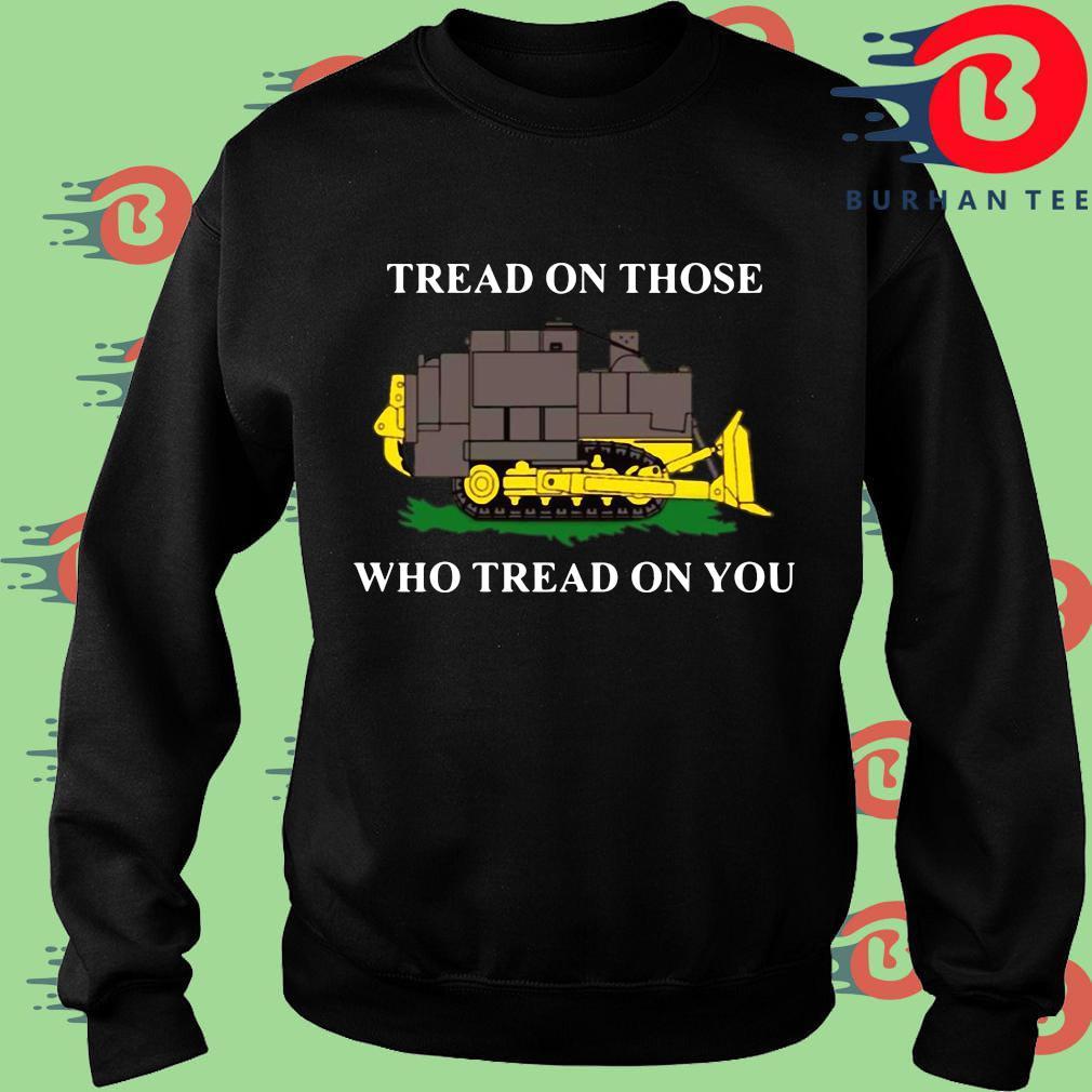 Funny killdozer tread on those who tread on you s Sweater