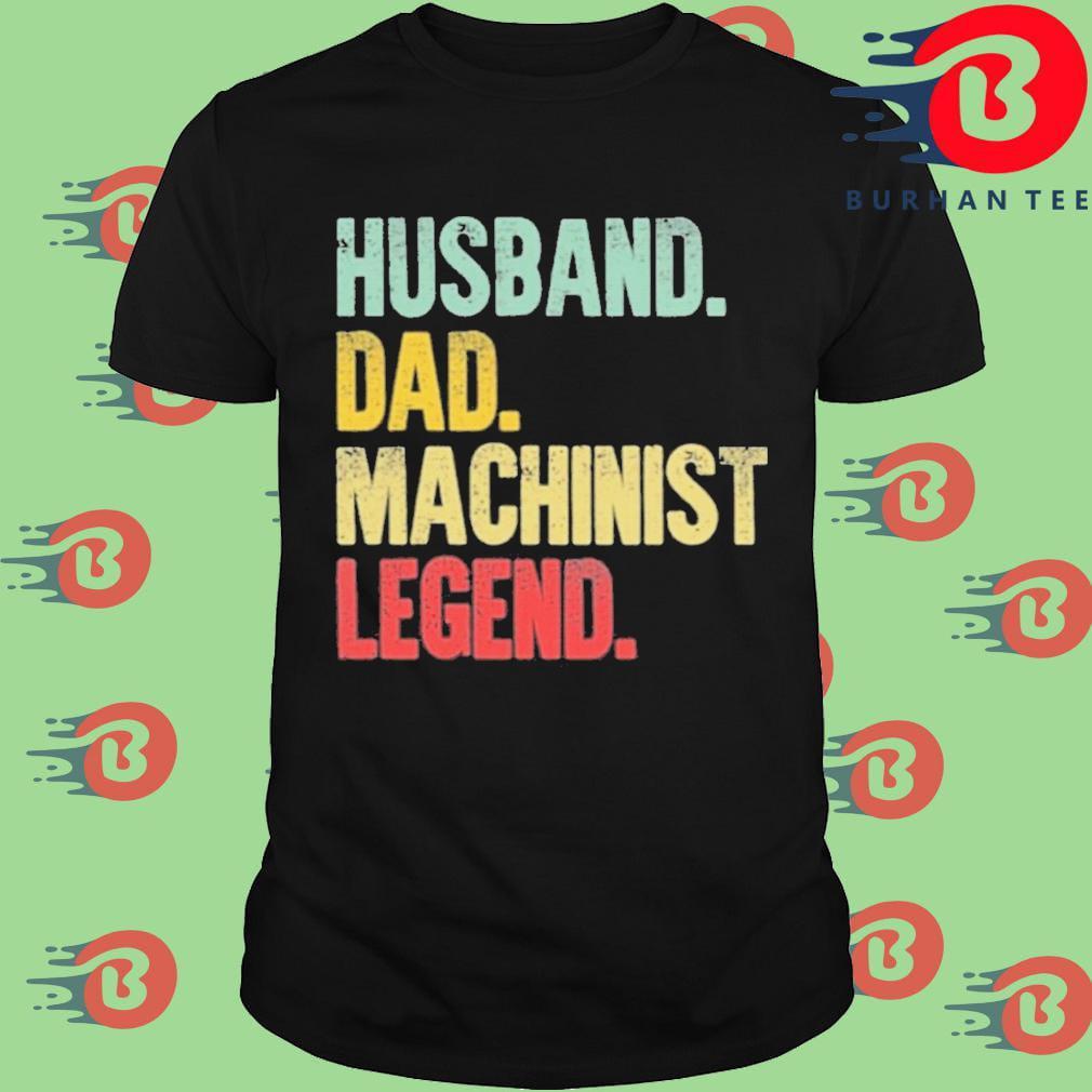 Husband Dad Machinist Legend Retro Shirt