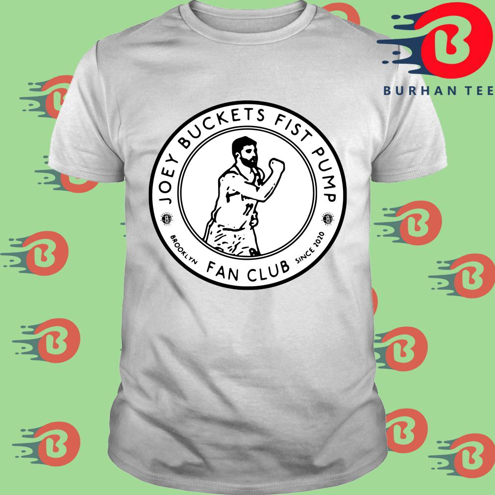 Joey Buckets fist Pump Brooklyn fan club since 2020 shirt