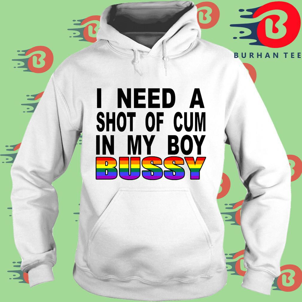 LGBT I need a shot of cum in my boy bussy s trang Hoodie