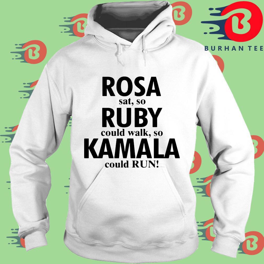 Rosa sat so ruby could walk so Kamala Harris could run s trang Hoodie