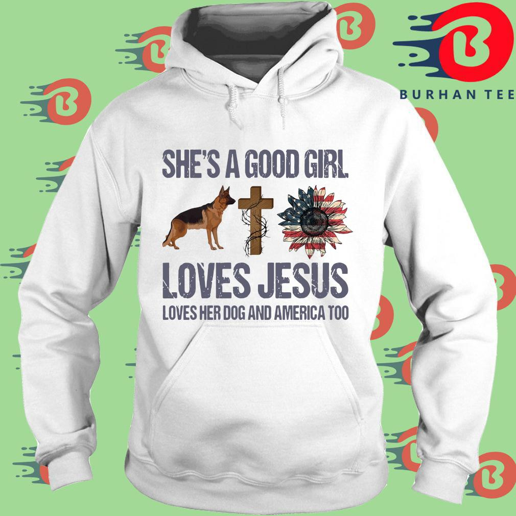 She's a good girl loves Jesus loves her dog and America too s trang Hoodie