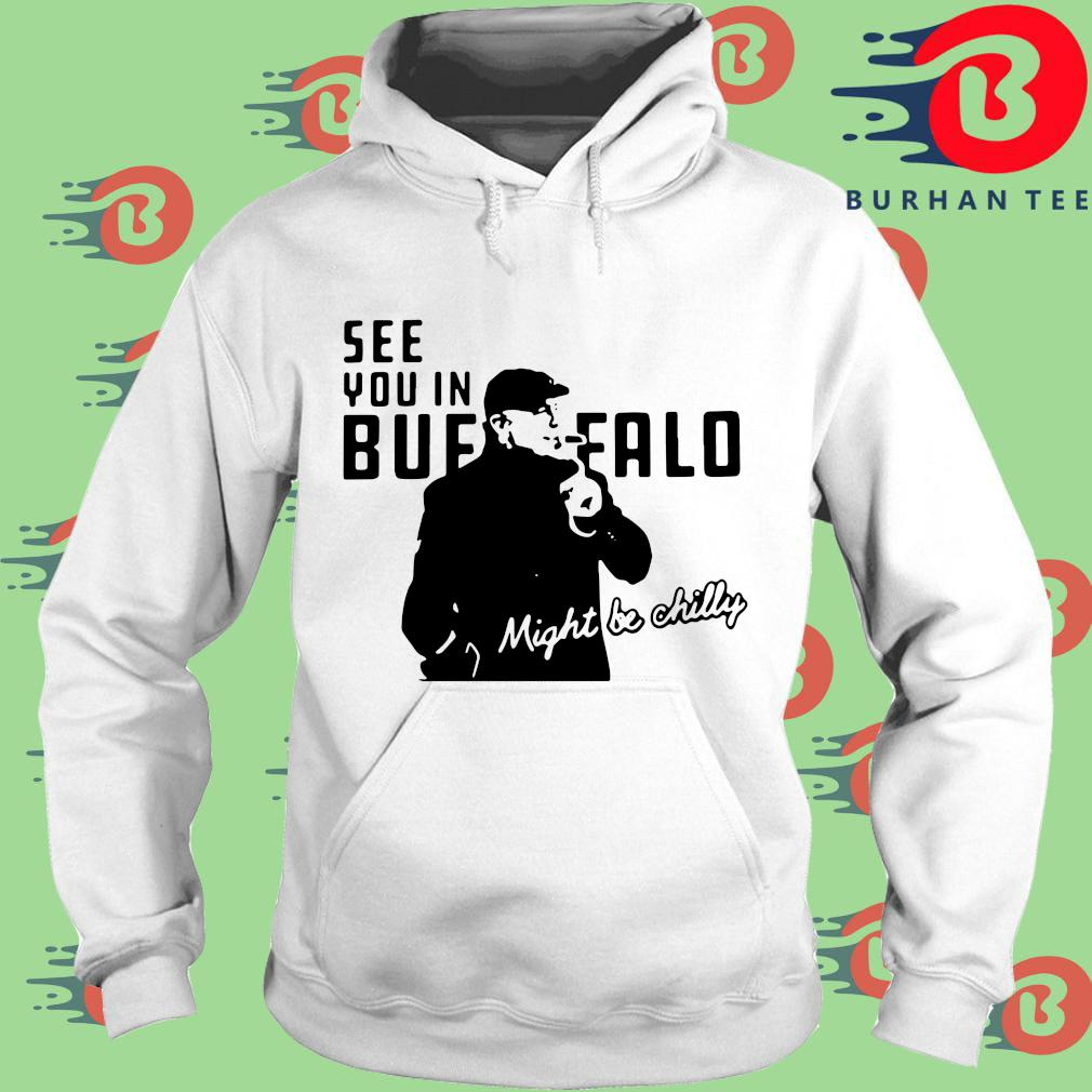 Steve Tasker see you in Buffalo Bills might be chilly tee s trang Hoodie