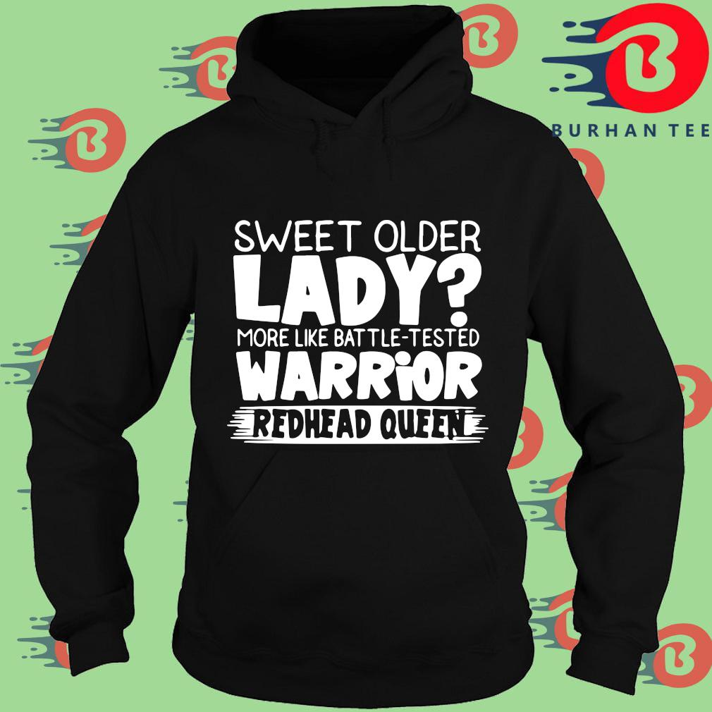 Sweet older lady more like battle tested warrior redhead queen s Hoodie